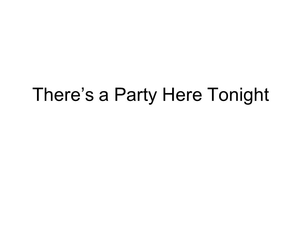 There's a Party Here Tonight