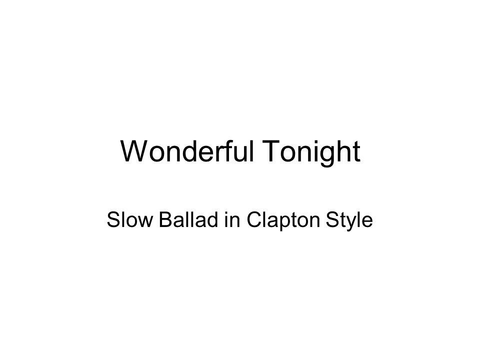 Wonderful Tonight Slow Ballad in Clapton Style