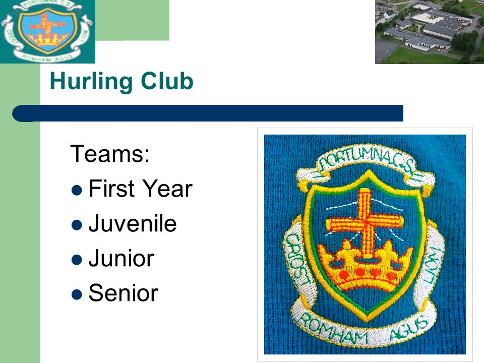 Hurling Club Teams: First Year Juvenile Junior Senior