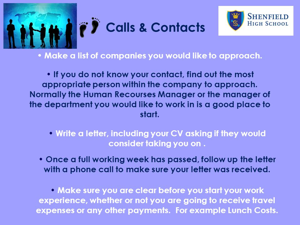 Calls & Contacts Make a list of companies you would like to approach.
