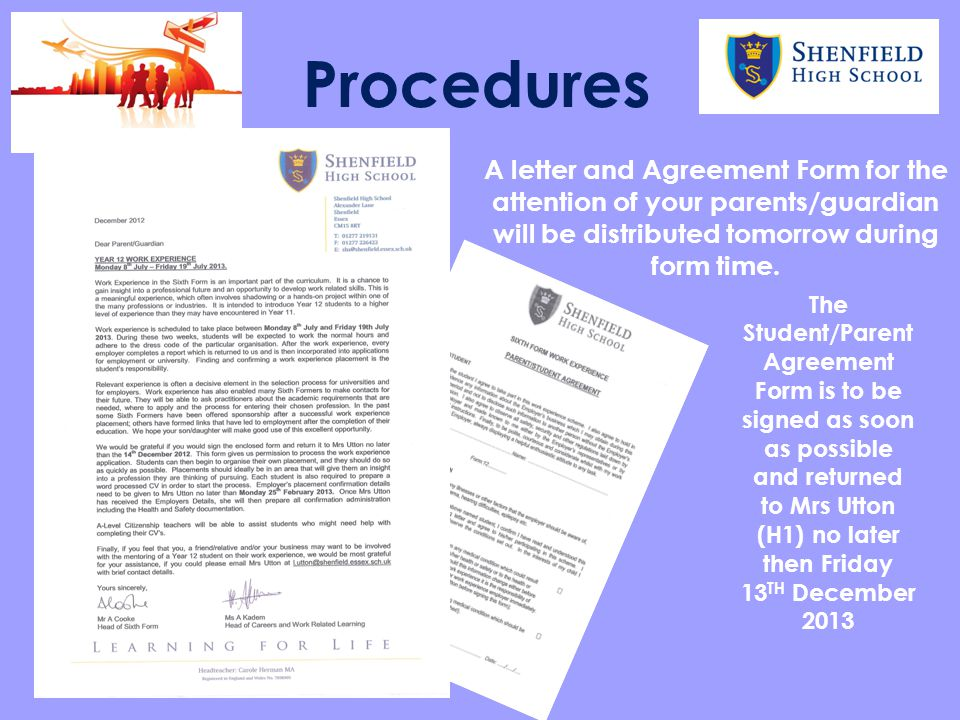 Procedures A letter and Agreement Form for the attention of your parents/guardian will be distributed tomorrow during form time. The Student/Parent Ag