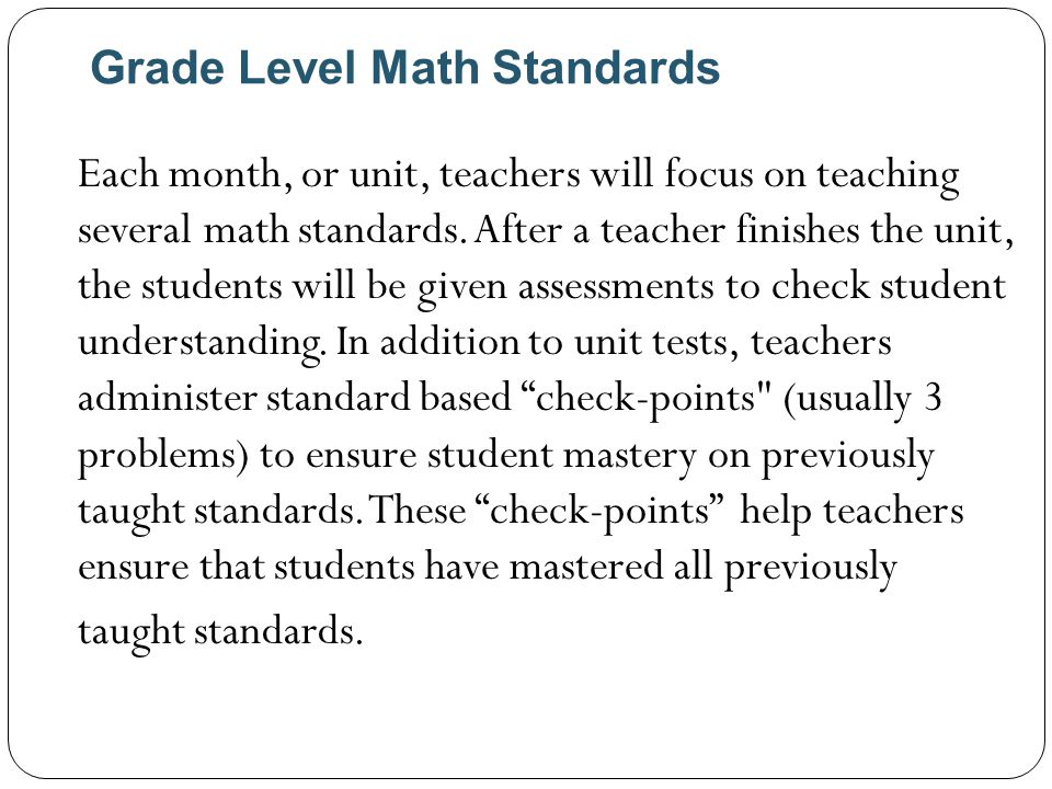 Grade Level Math Standards Each month, or unit, teachers will focus on teaching several math standards.