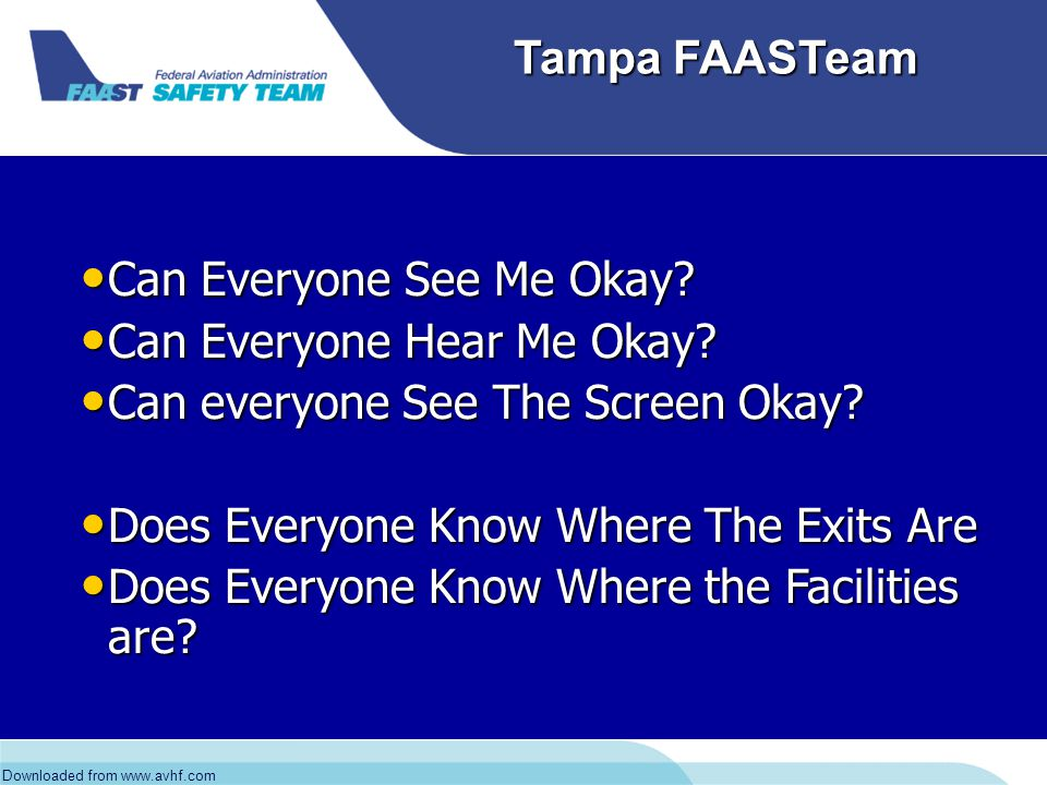 Downloaded from www.avhf.com Tampa FAASTeam Stabilized Approach Approach Briefing Approach Briefing –APP/RWY, Freq, Course, FAF Alt., DH/MDA Alt, Miss App.