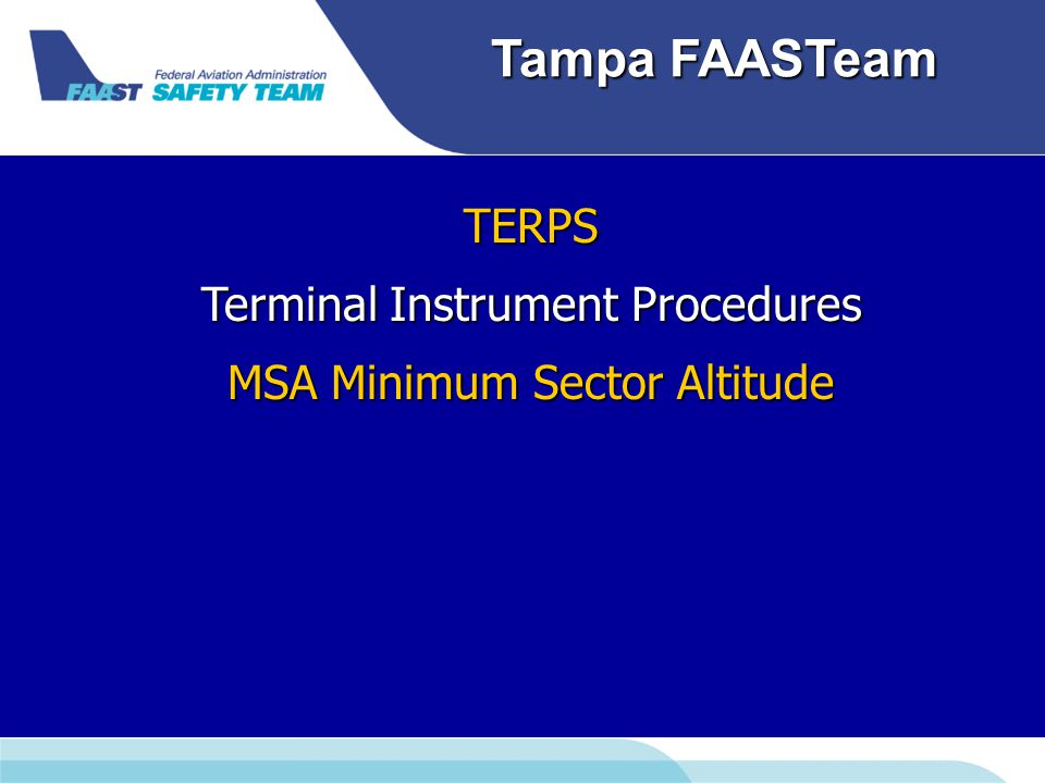 Downloaded from www.avhf.com Tampa FAASTeam TERPS Terminal Instrument Procedures MSA Minimum Sector Altitude