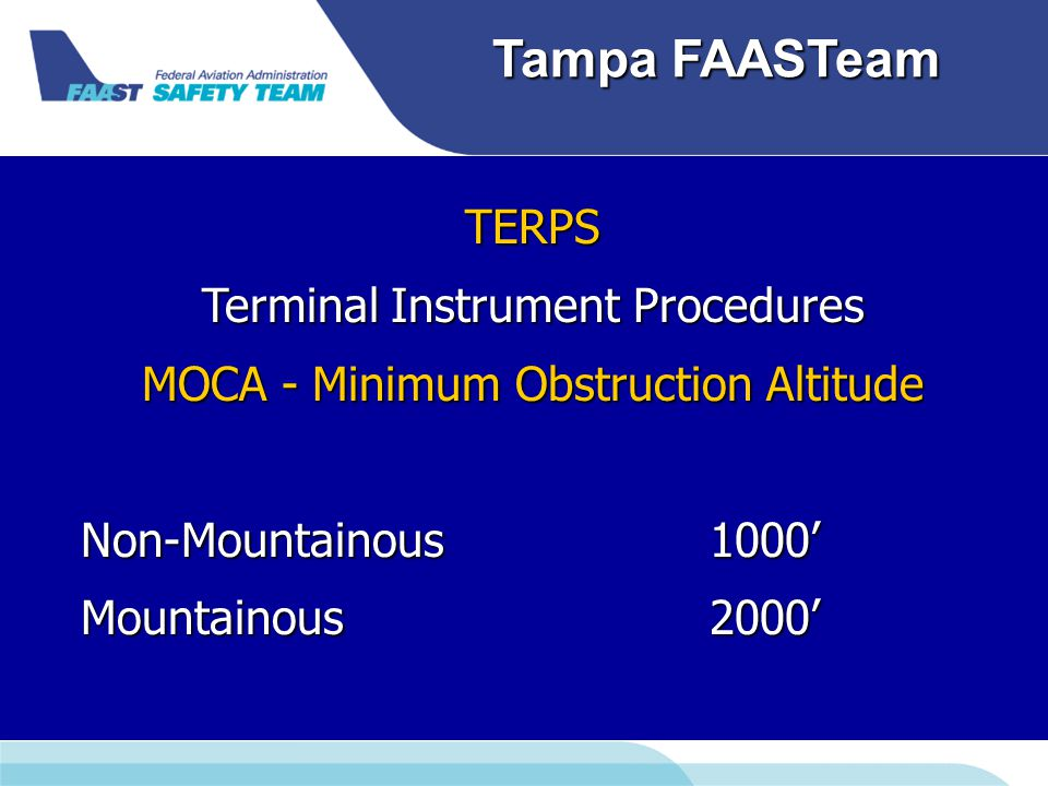 Tampa FAASTeam TERPS Terminal Instrument Procedures MOCA - Minimum Obstruction Altitude Non-Mountainous1000' Mountainous2000'