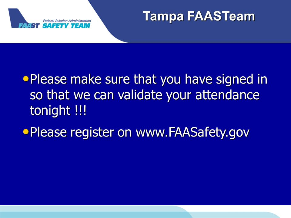 Tampa FAASTeam Please make sure that you have signed in so that we can validate your attendance tonight !!.