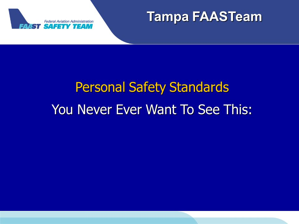 Downloaded from www.avhf.com Tampa FAASTeam Personal Safety Standards You Never Ever Want To See This: