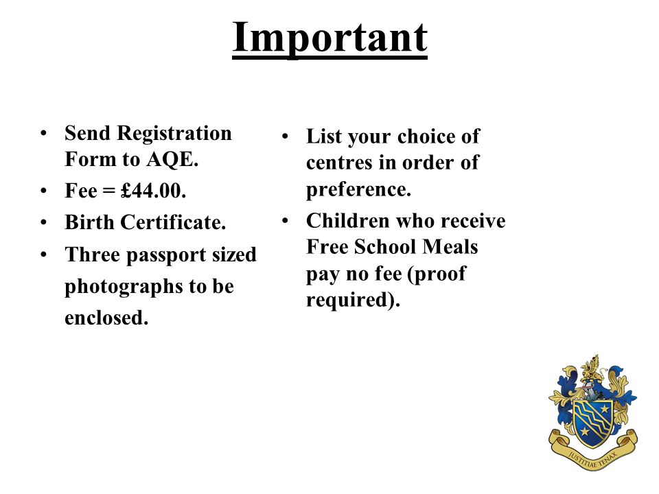 Important Send Registration Form to AQE. Fee = £44.00.