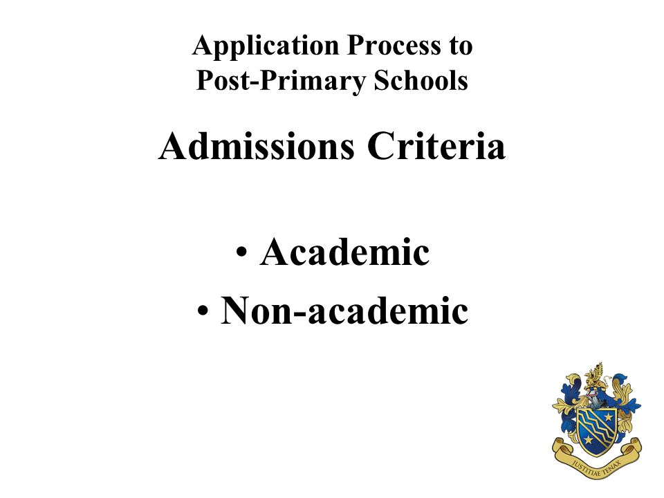 Application Process to Post-Primary Schools Admissions Criteria Academic Non-academic