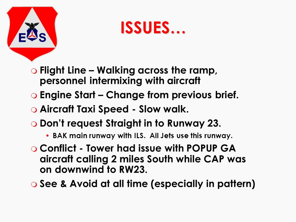 m Flight Line – Walking across the ramp, personnel intermixing with aircraft m Engine Start – Change from previous brief. m Aircraft Taxi Speed - Slow