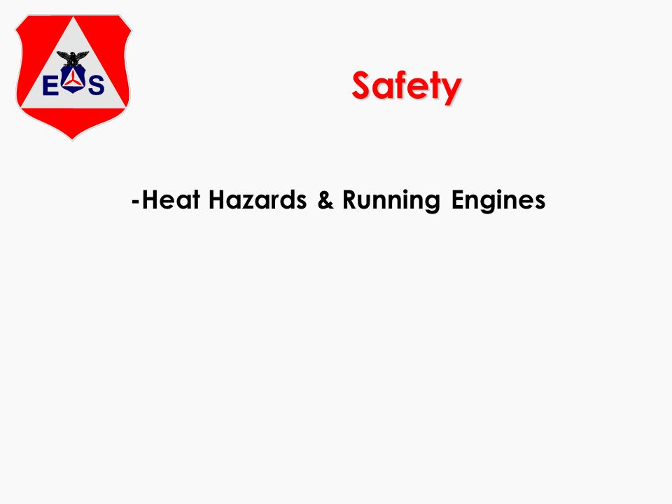 Safety -Heat Hazards & Running Engines
