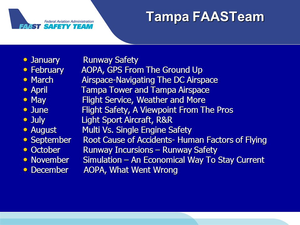 Tampa FAASTeam JanuaryRunway Safety JanuaryRunway Safety February AOPA, GPS From The Ground Up February AOPA, GPS From The Ground Up March Airspace-Na