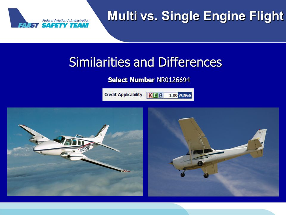 Multi vs. Single Engine Flight Similarities and Differences Select Number NR0126694