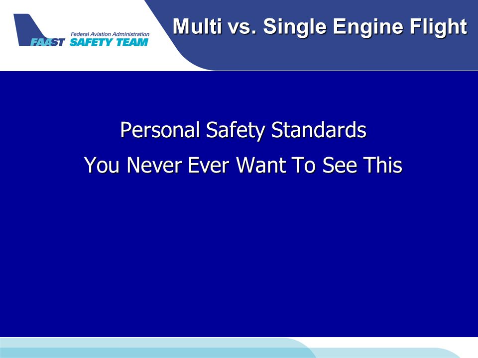 Multi vs. Single Engine Flight Personal Safety Standards You Never Ever Want To See This