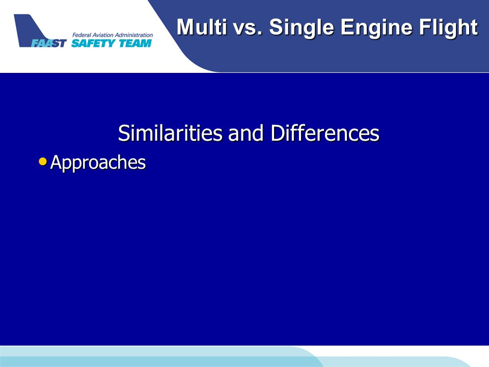 Multi vs. Single Engine Flight Similarities and Differences Approaches Approaches