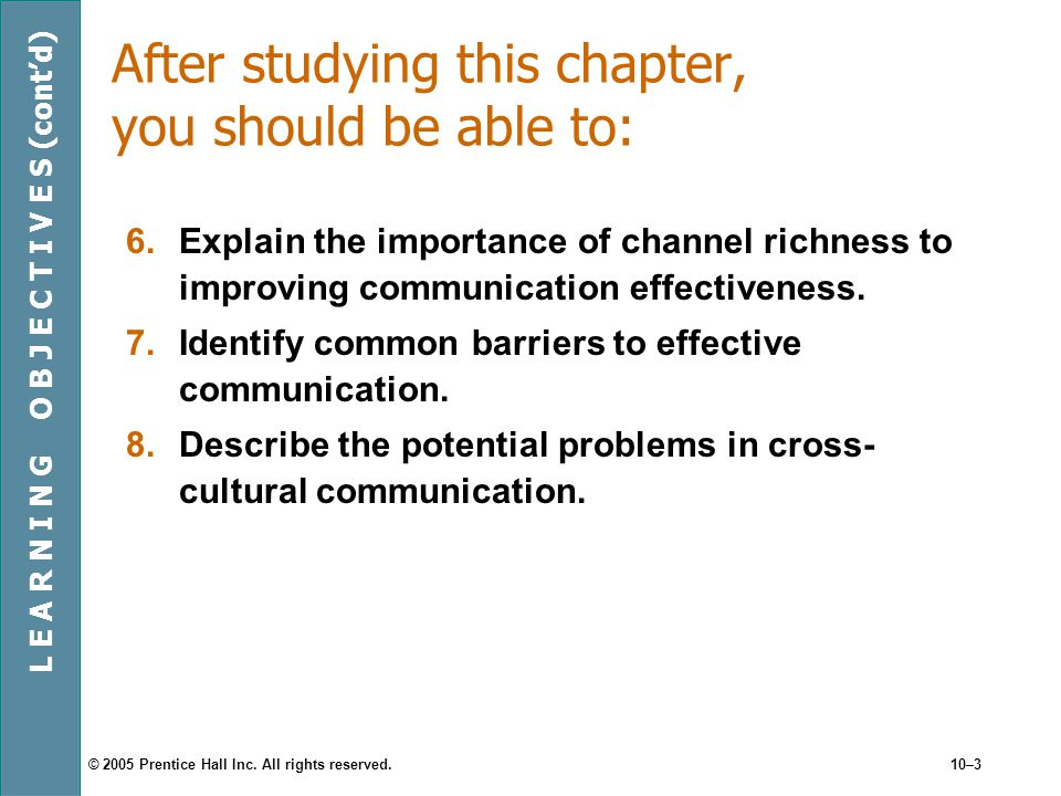 © 2005 Prentice Hall Inc. All rights reserved.10–3 After studying this chapter, you should be able to: 6.Explain the importance of channel richness to