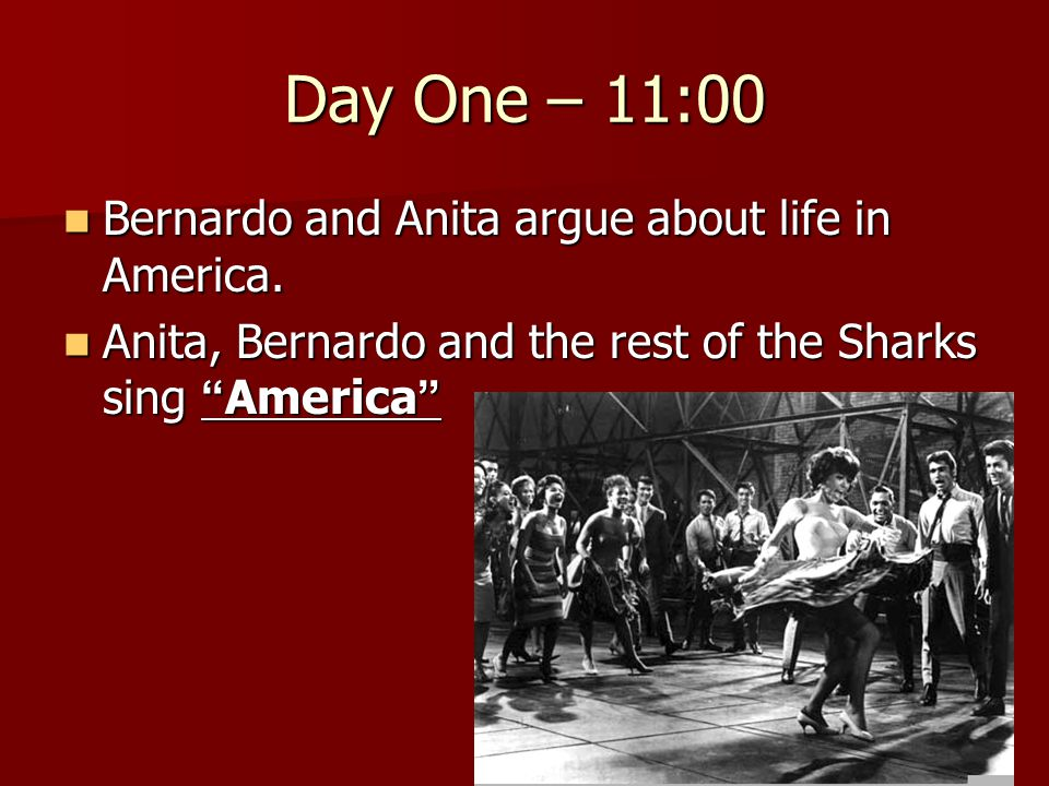 Day One – 11:00 Bernardo and Anita argue about life in America. Bernardo and Anita argue about life in America. Anita, Bernardo and the rest of the Sh