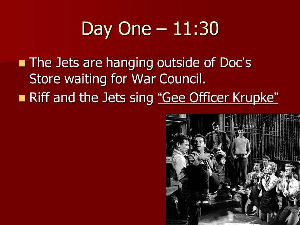Day One – 11:30 The Jets are hanging outside of Doc ' s Store waiting for War Council. The Jets are hanging outside of Doc ' s Store waiting for War C