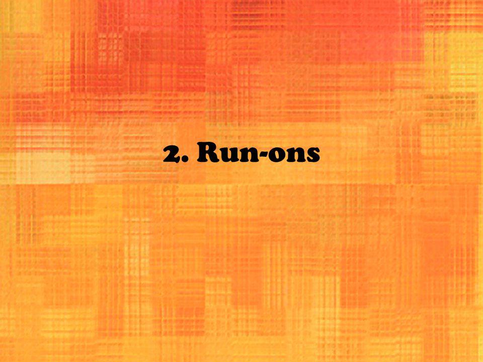 2. Run-ons