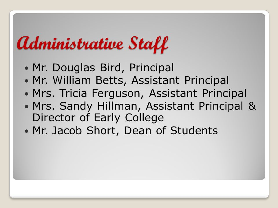 Administrative Staff Mr. Douglas Bird, Principal Mr.