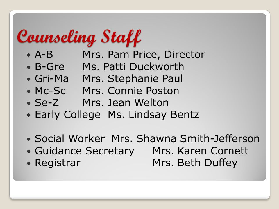 Counseling Staff A-BMrs. Pam Price, Director B-GreMs.