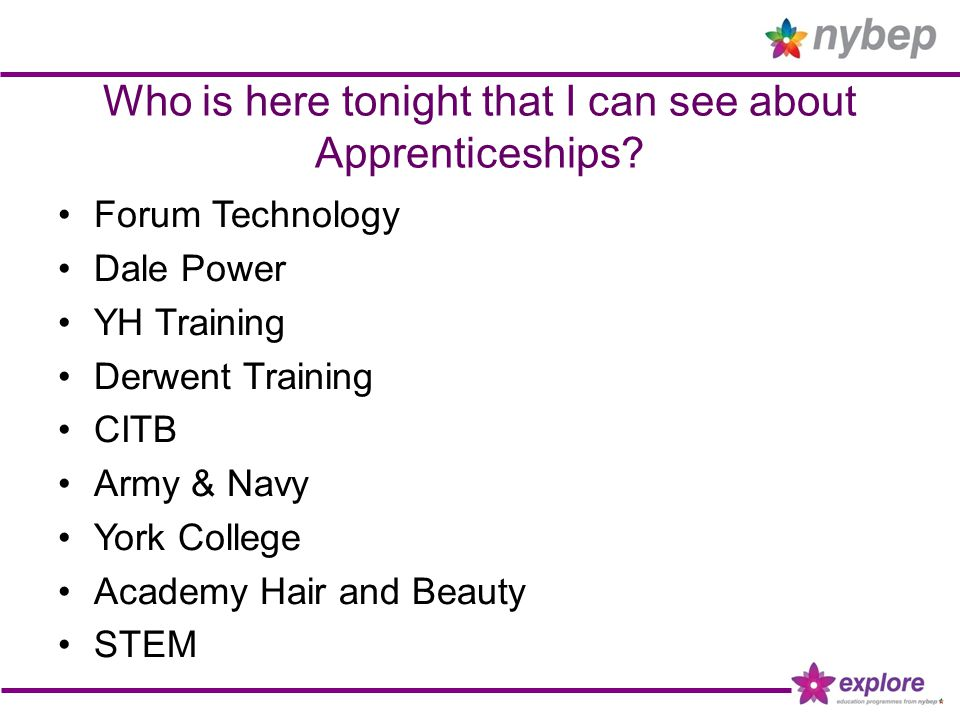 Who is here tonight that I can see about Apprenticeships.