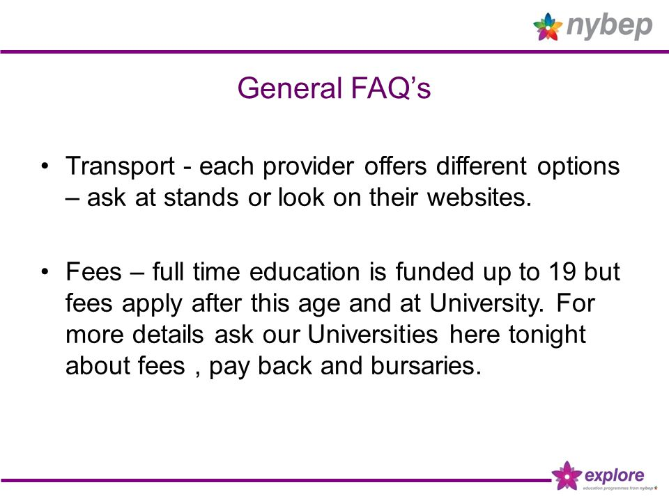 General FAQ's Transport - each provider offers different options – ask at stands or look on their websites.
