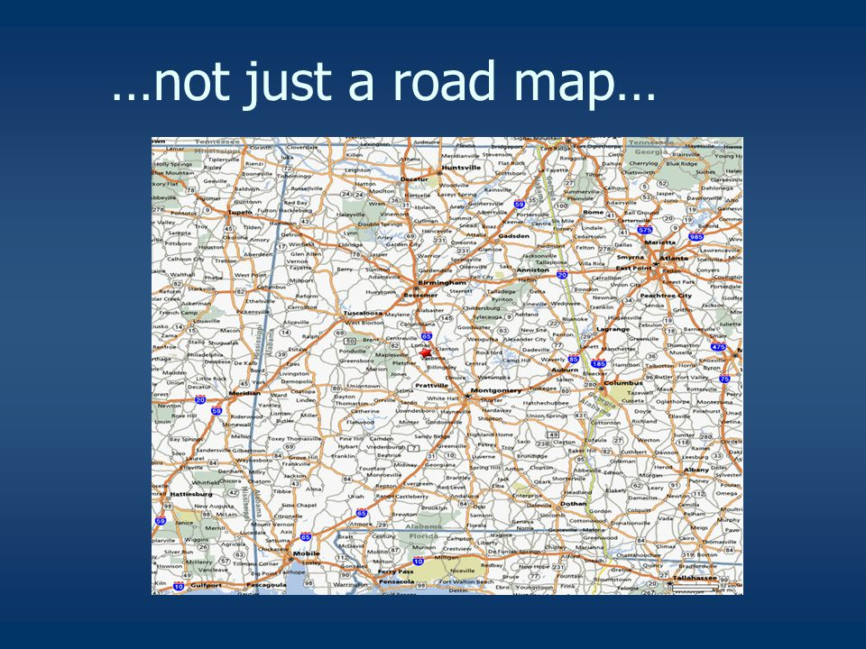 …not just a road map…