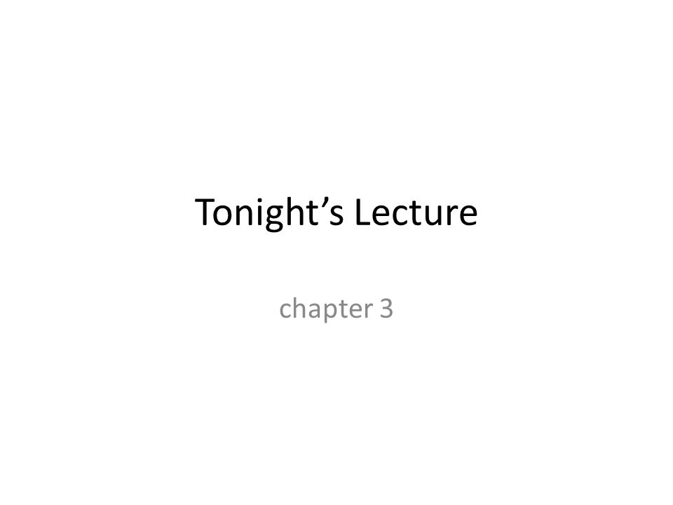 Tonight's Lecture chapter 3