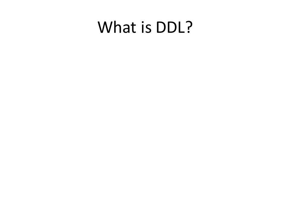 What is DDL