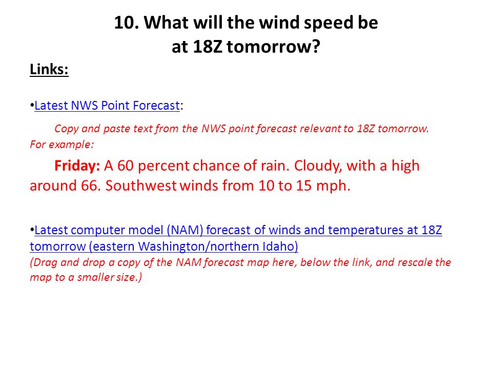 10. What will the wind speed be at 18Z tomorrow.