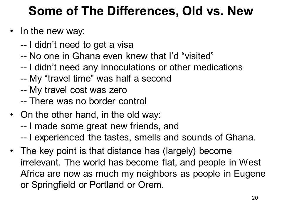 """20 Some of The Differences, Old vs. New In the new way: -- I didn't need to get a visa -- No one in Ghana even knew that I'd """"visited"""" -- I didn't nee"""