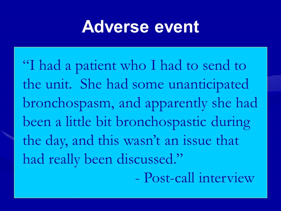 Adverse event I had a patient who I had to send to the unit.