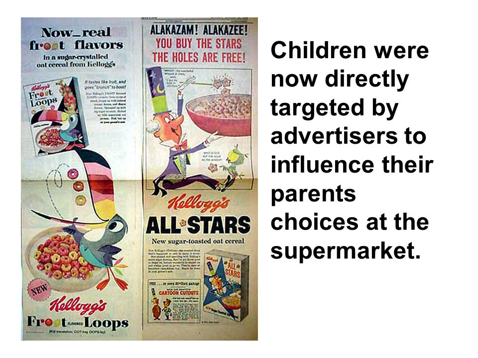 Children were now directly targeted by advertisers to influence their parents choices at the supermarket.