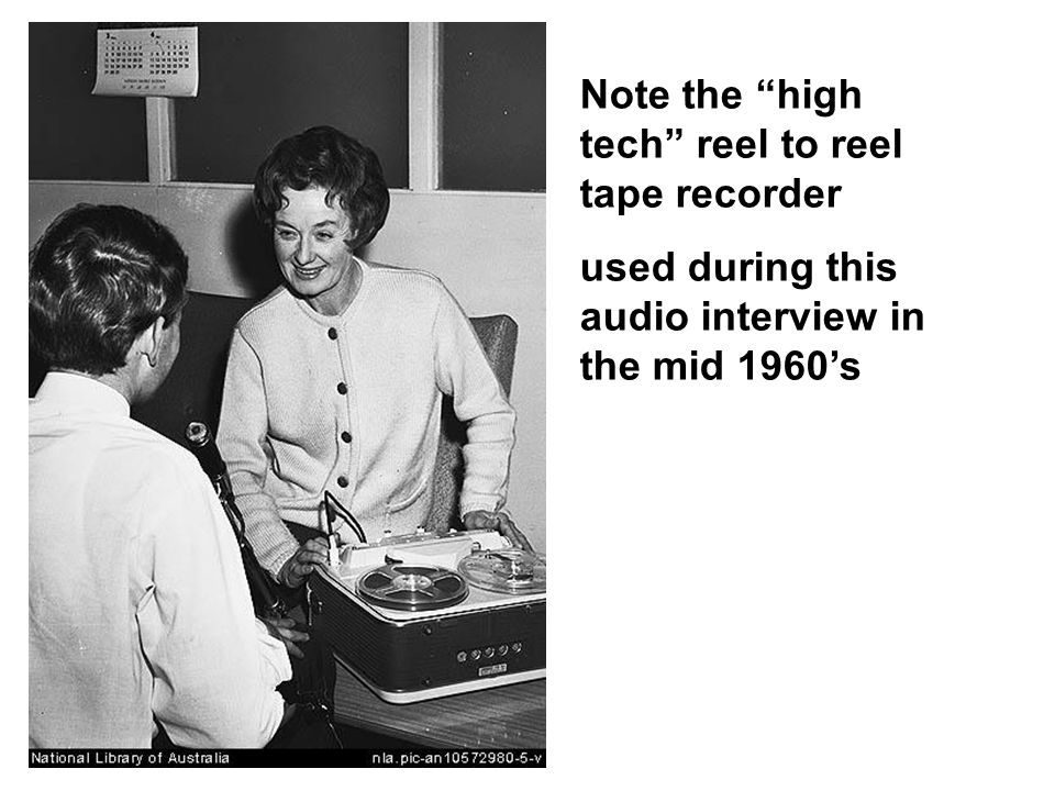 Note the high tech reel to reel tape recorder used during this audio interview in the mid 1960's