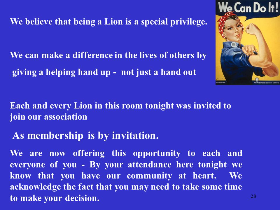 28 We believe that being a Lion is a special privilege.