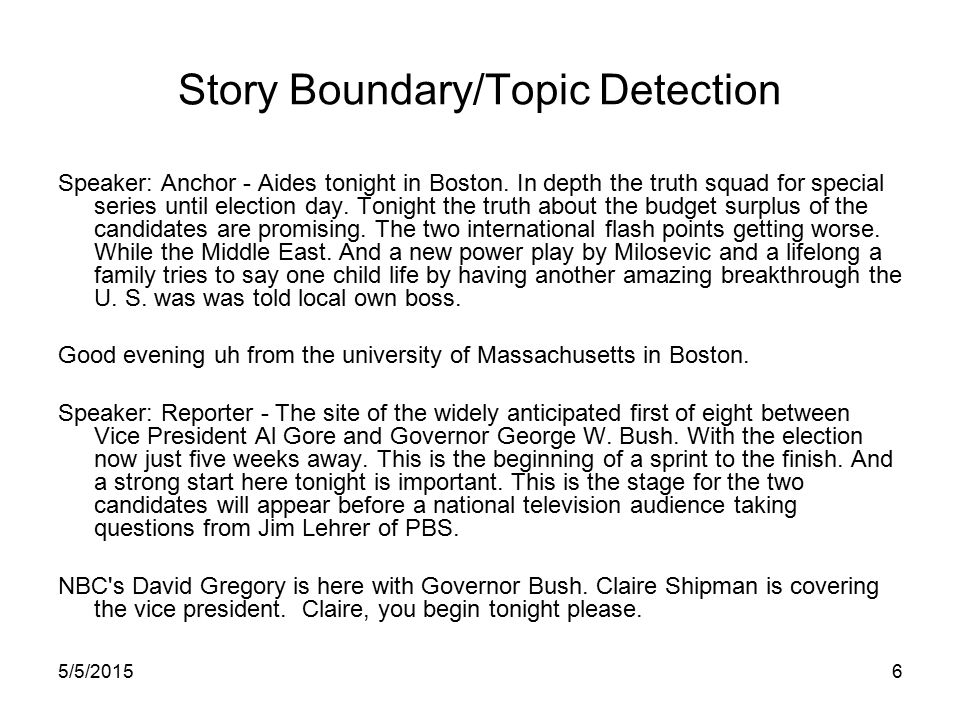 5/5/20156 Story Boundary/Topic Detection Speaker: Anchor - Aides tonight in Boston.