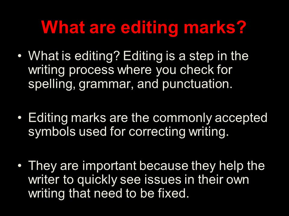 What are editing marks. What is editing.