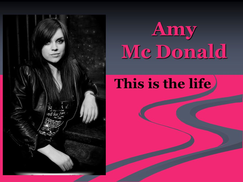 Amy Mc Donald This is the life