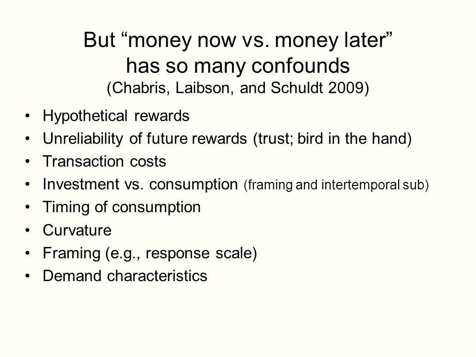 But money now vs.