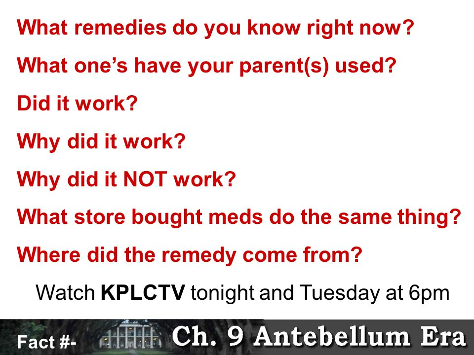 What remedies do you know right now. What one's have your parent(s) used.