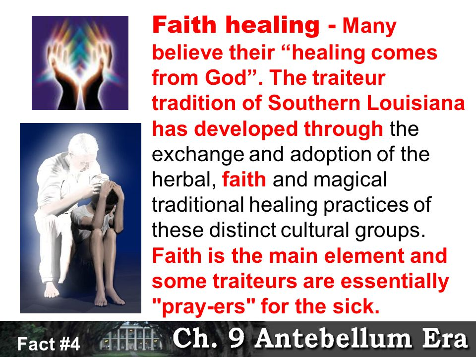 Fact # 5 Fact #4 Faith healing - Many believe their healing comes from God .