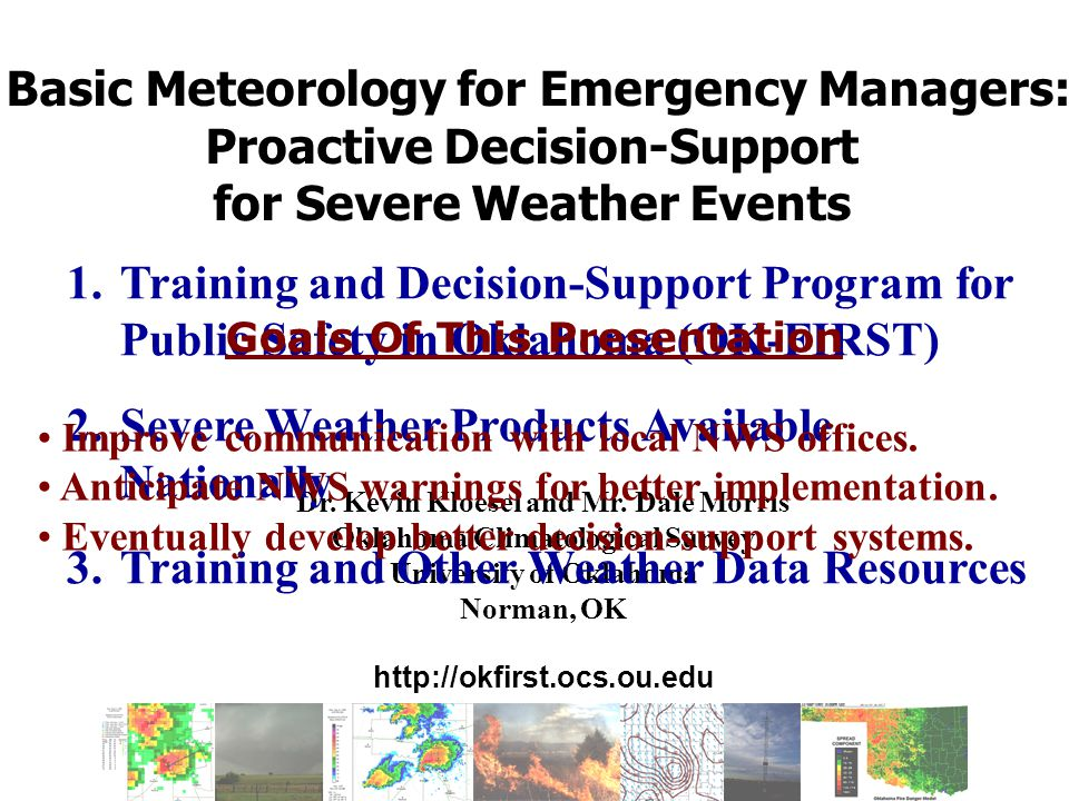 Proactive Decision-Support for Severe Weather There are literally thousands of available weather products – results in bookmark clutter.