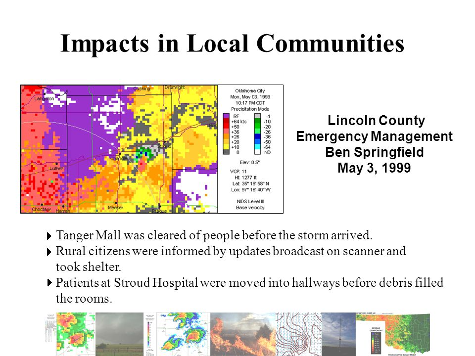 Lincoln County Emergency Management Ben Springfield May 3, 1999 Tanger Mall was cleared of people before the storm arrived.