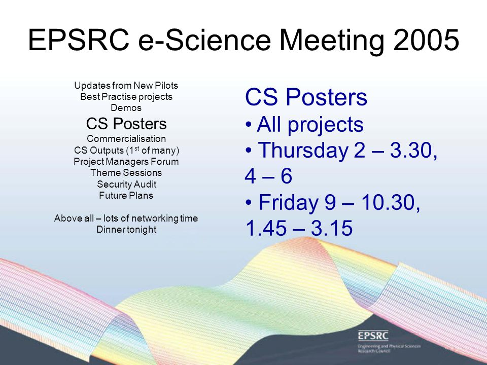 EPSRC e-Science Meeting 2005 Platform Grants Looking to sustain & provide continuity for the multidisciplinary teams 4 Projects funded;  myGrid  Reality Grid  CombeChem  DiscoveryNet