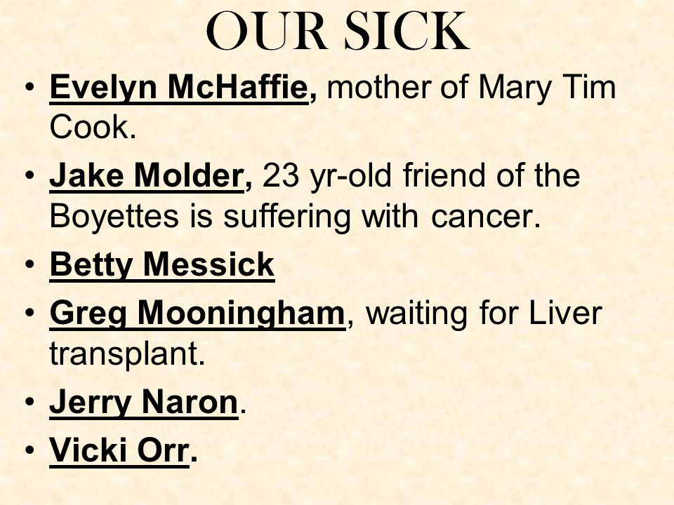OUR SICK Evelyn McHaffie, mother of Mary Tim Cook.