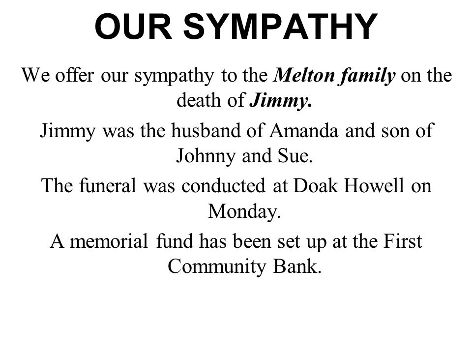 OUR SYMPATHY We offer our sympathy to the Melton family on the death of Jimmy.