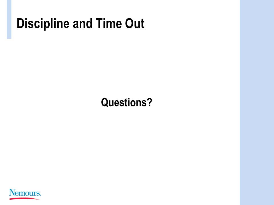 Discipline and Time Out Questions?