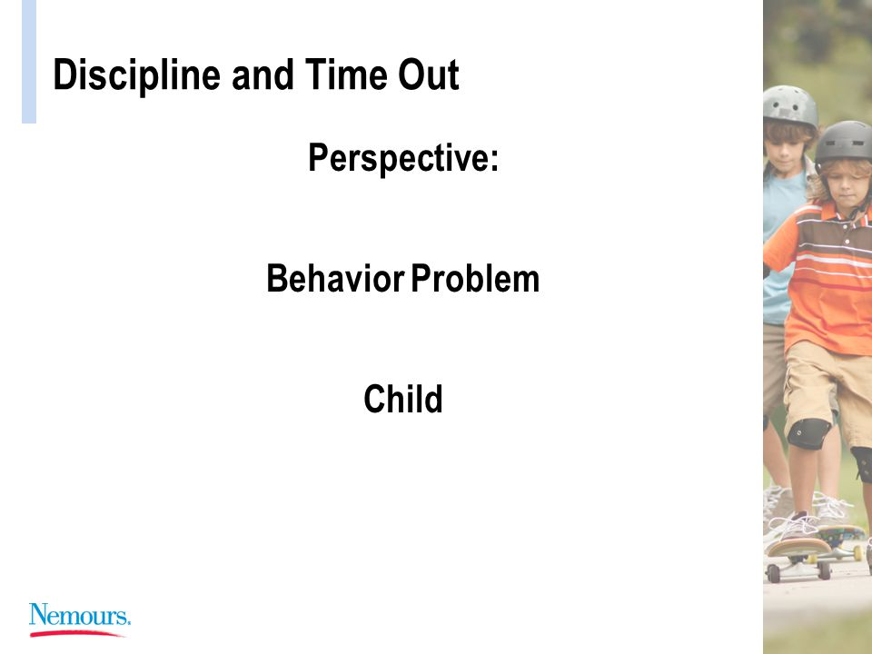 Discipline and Time Out Perspective: Behavior Problem Pediatrician