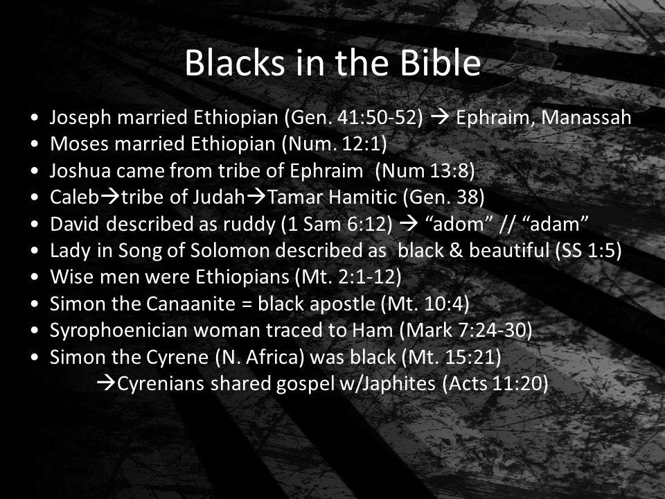 Blacks in the Bible Joseph married Ethiopian (Gen.